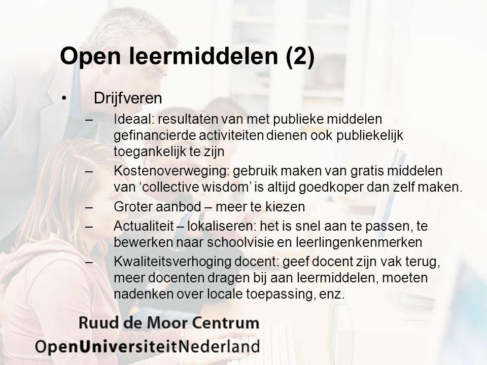 Open leermiddelen (2) Drijfveren –Ideaal: resultaten van met publieke middelen gefinancierde activiteiten dienen ook publiekelijk toegankelijk te zijn
