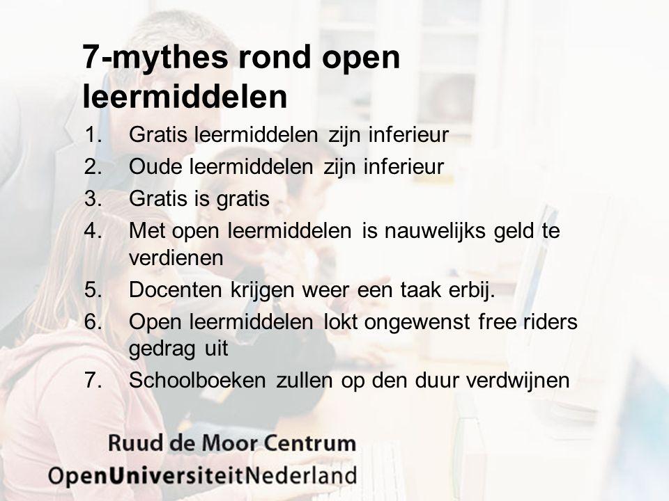 7-mythes rond open leermiddelen 1.Gratis leermiddelen zijn inferieur 2.Oude leermiddelen zijn inferieur 3.Gratis is gratis 4.Met open leermiddelen is