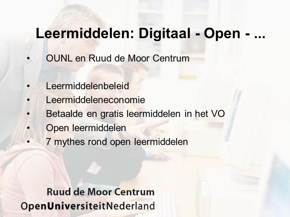 Leermiddelen: Digitaal - Open -... OUNL en Ruud de Moor Centrum Leermiddelenbeleid Leermiddeleneconomie Betaalde en gratis leermiddelen in het VO Open