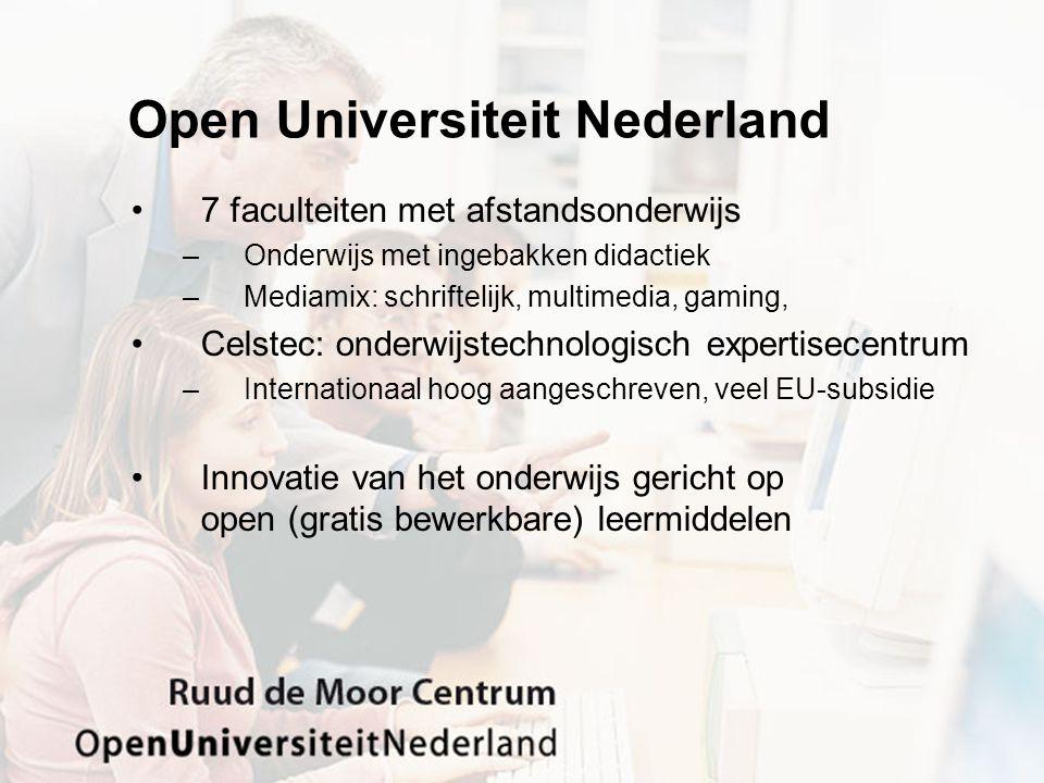 Open Universiteit Nederland 7 faculteiten met afstandsonderwijs –Onderwijs met ingebakken didactiek –Mediamix: schriftelijk, multimedia, gaming, Celst