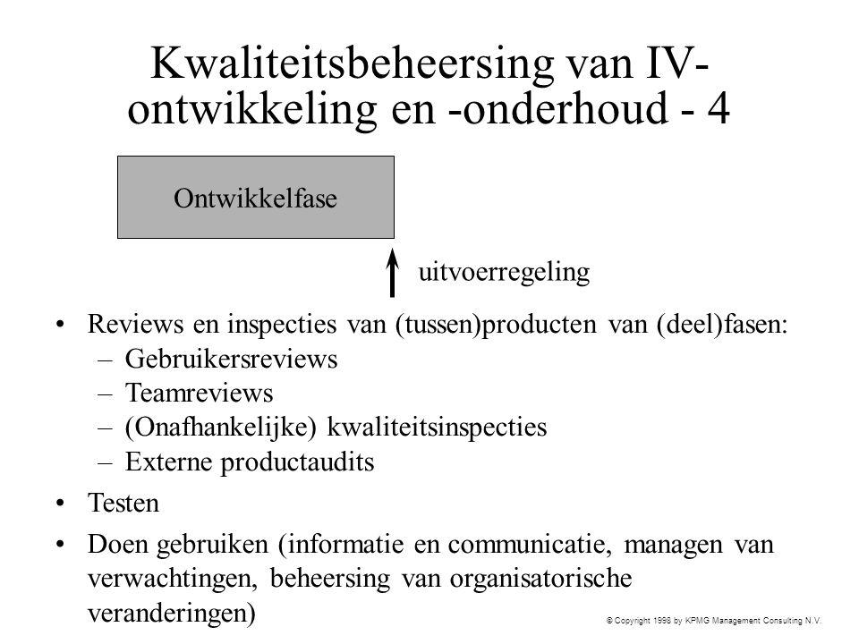 © Copyright 1998 by KPMG Management Consulting N.V. Kwaliteitsbeheersing van IV- ontwikkeling en -onderhoud - 4 Reviews en inspecties van (tussen)prod