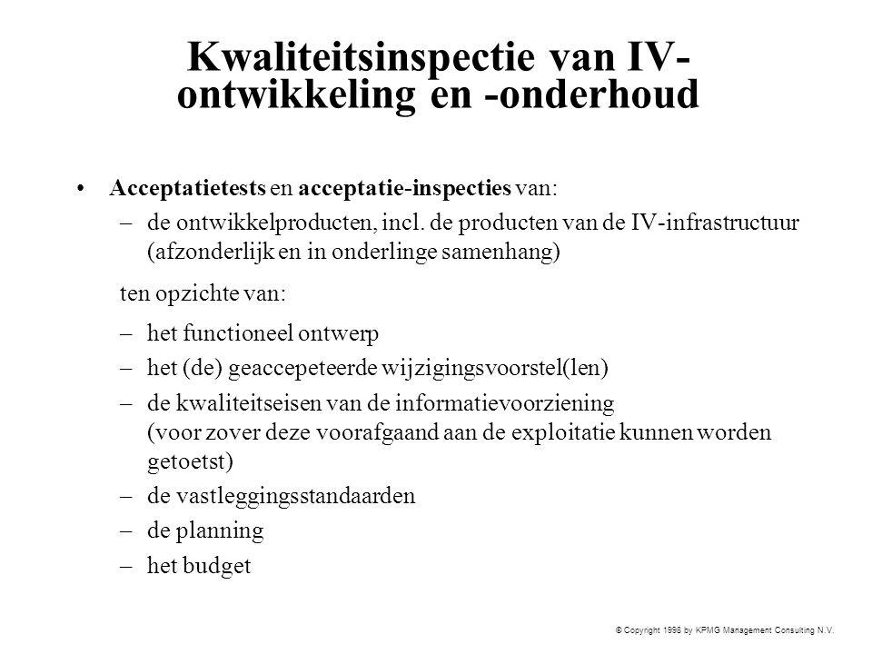 © Copyright 1998 by KPMG Management Consulting N.V. Kwaliteitsinspectie van IV- ontwikkeling en -onderhoud Acceptatietests en acceptatie-inspecties va
