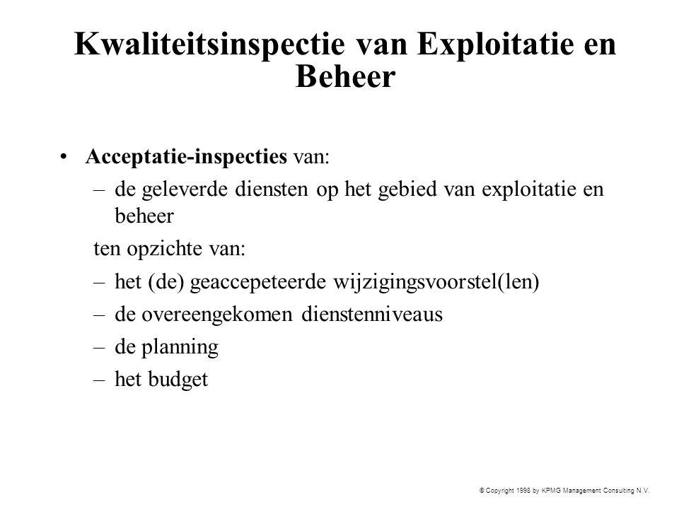 © Copyright 1998 by KPMG Management Consulting N.V. Kwaliteitsinspectie van Exploitatie en Beheer Acceptatie-inspecties van: –de geleverde diensten op
