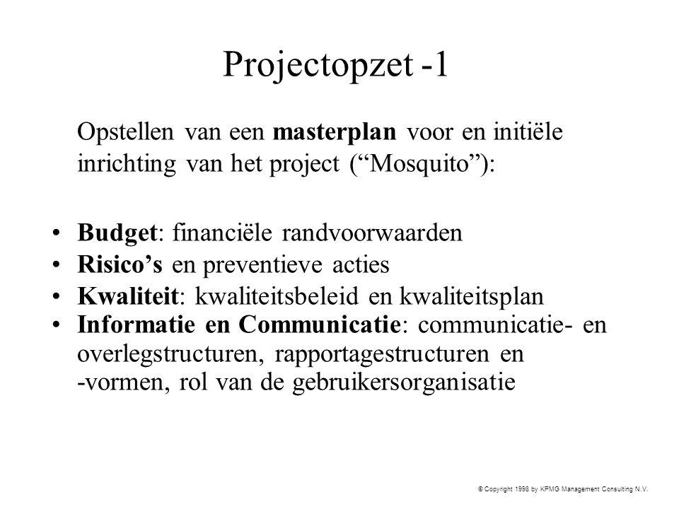 """© Copyright 1998 by KPMG Management Consulting N.V. Projectopzet -1 Opstellen van een masterplan voor en initiële inrichting van het project (""""Mosquit"""