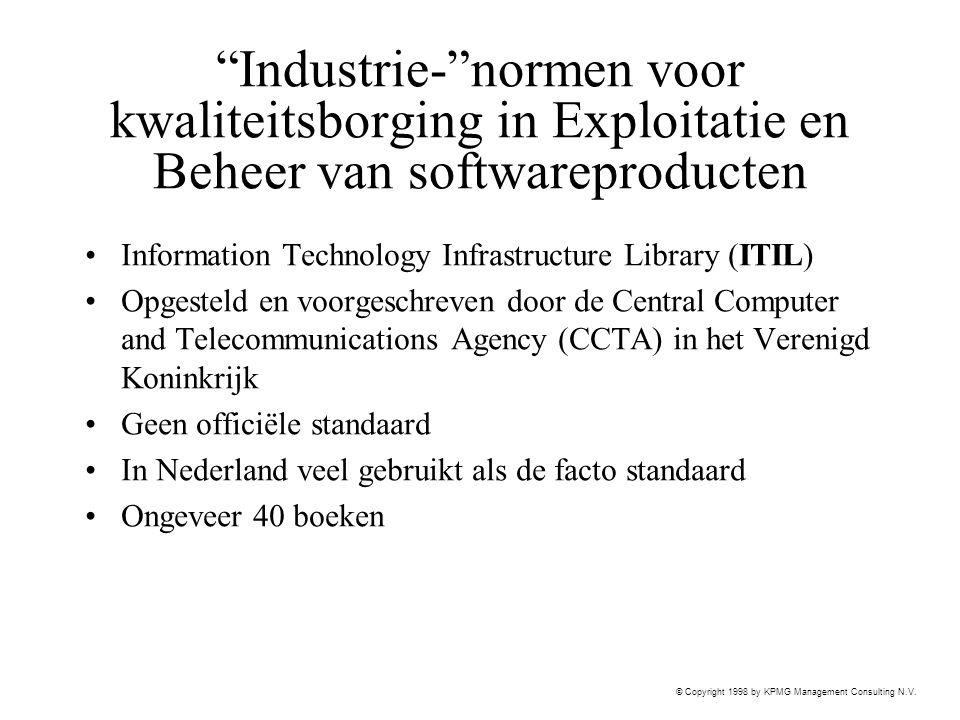 """© Copyright 1998 by KPMG Management Consulting N.V. """"Industrie-""""normen voor kwaliteitsborging in Exploitatie en Beheer van softwareproducten Informati"""