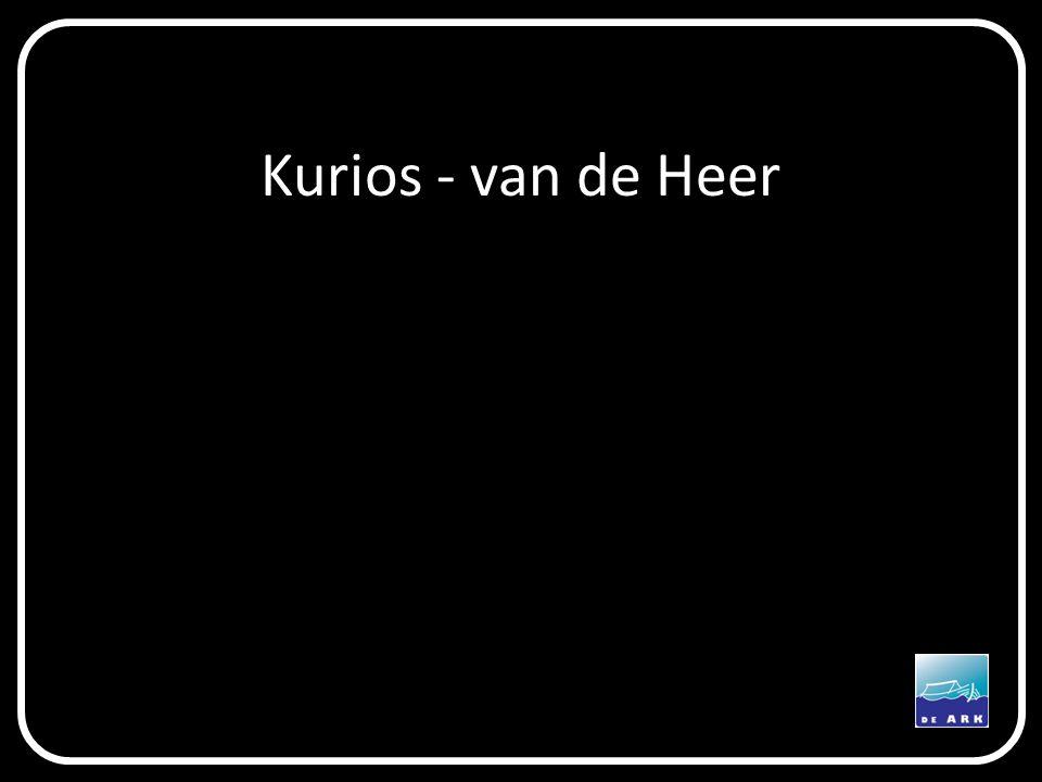 Kurios - van de Heer