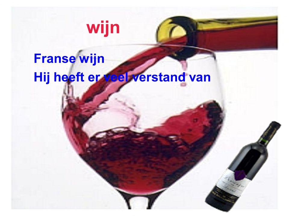 wijn Franse wijn Hij heeft er veel verstand van