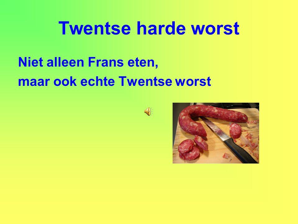 Twentse harde worst Niet alleen Frans eten, maar ook echte Twentse worst