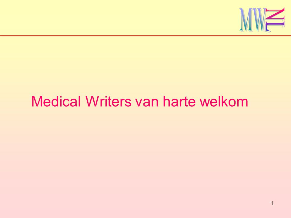 1 Medical Writers van harte welkom