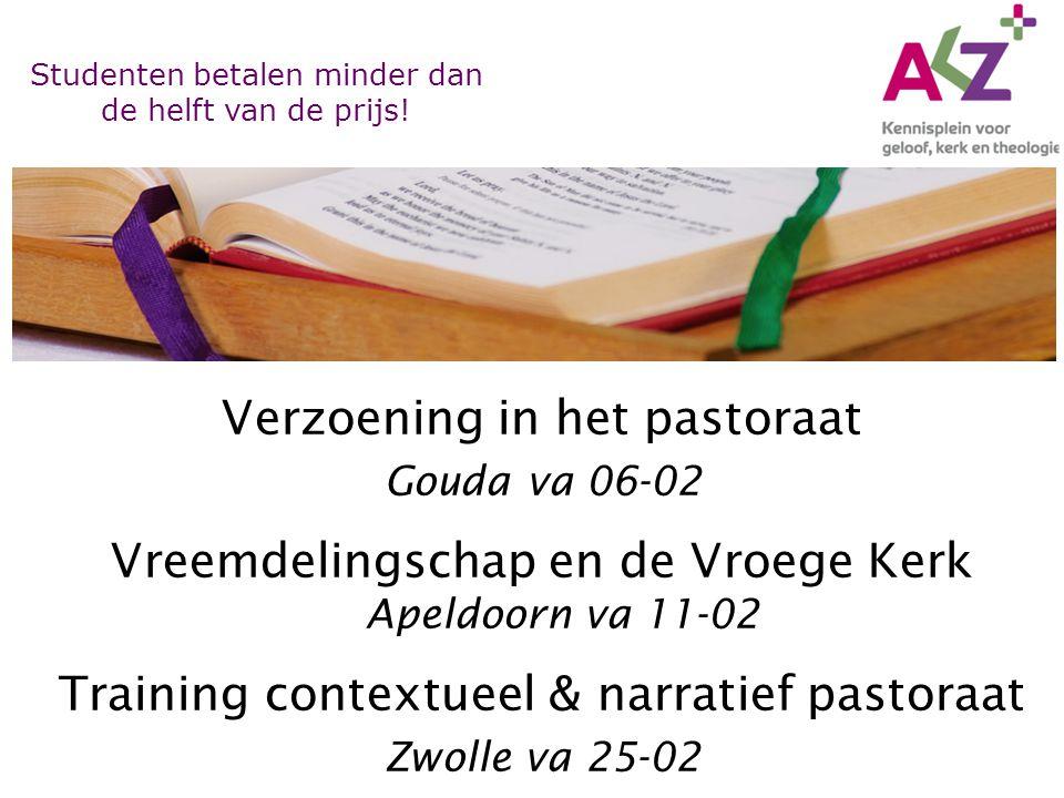 Verzoening in het pastoraat Gouda va 06-02 Vreemdelingschap en de Vroege Kerk Apeldoorn va 11-02 Training contextueel & narratief pastoraat Zwolle va