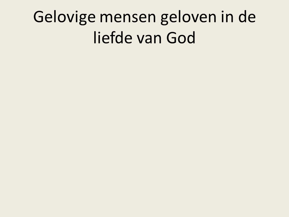 Gelovige mensen geloven in de liefde van God