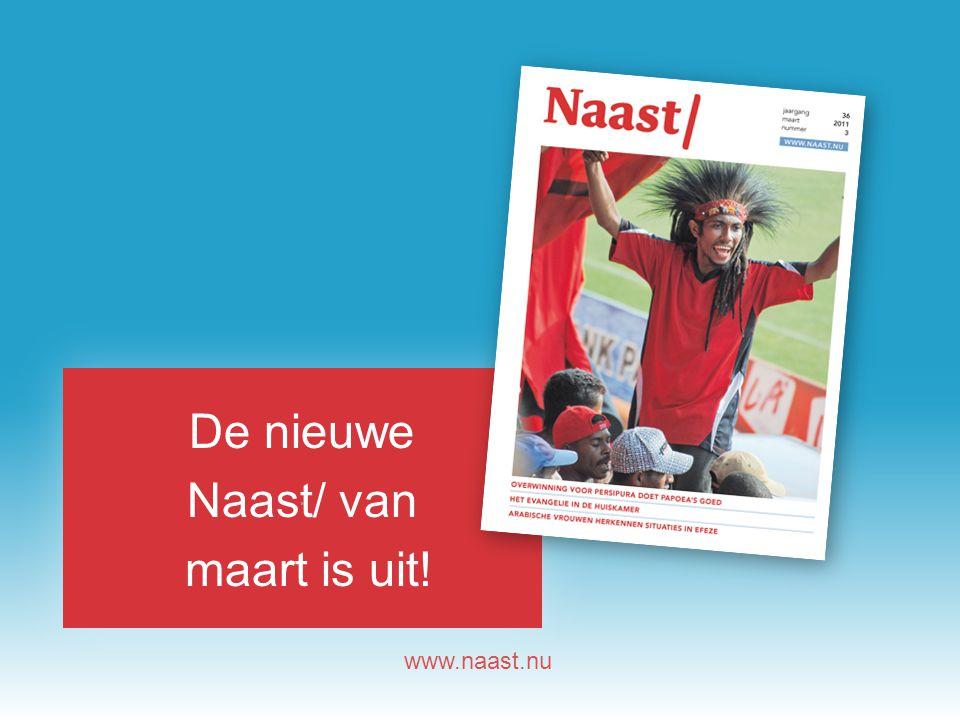www.naast.nu.. De nieuwe Naast/ van maart is uit!