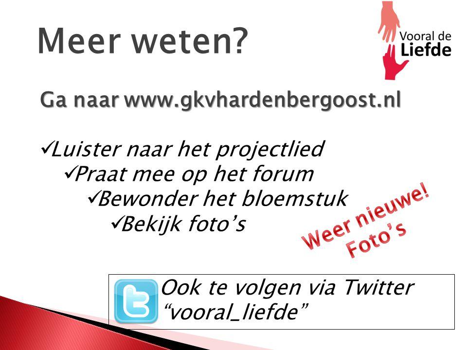 Meer weten? Ga naar www.gkvhardenbergoost.nl Luister naar het projectlied Praat mee op het forum Bewonder het bloemstuk Bekijk foto's Ook te volgen vi