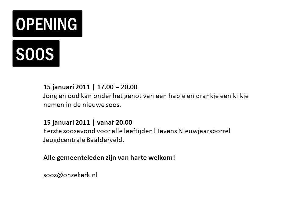 OPENING SOOS 15 januari 2011 | 17.00 – 20.00 Jong en oud kan onder het genot van een hapje en drankje een kijkje nemen in de nieuwe soos. 15 januari 2