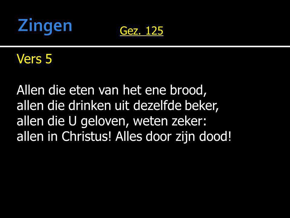 Vers 6 Allen die Gij vernieuwt bij brood en wijn, allen die door de Geest zich laten leiden, zij allen zullen zich in U verblijden: alles in allen zult Gij voor ons zijn.