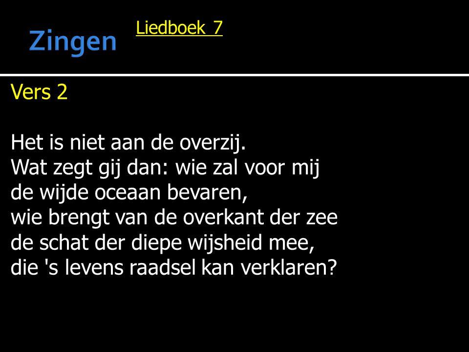 Liedboek 7 Vers 2 Het is niet aan de overzij.