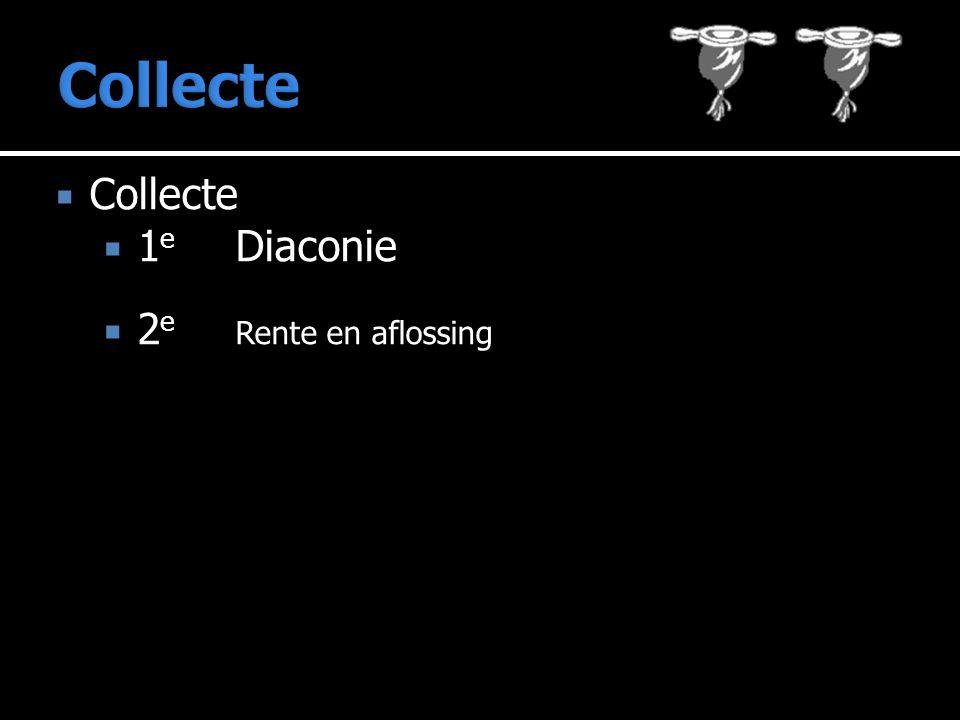  Collecte  1 e Diaconie  2 e Rente en aflossing