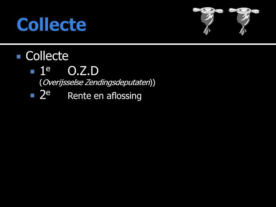  Collecte  1 e O.Z.D (Overijsselse Zendingsdeputaten))  2 e Rente en aflossing
