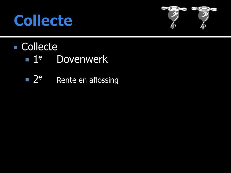  Collecte  1 e Dovenwerk  2 e Rente en aflossing