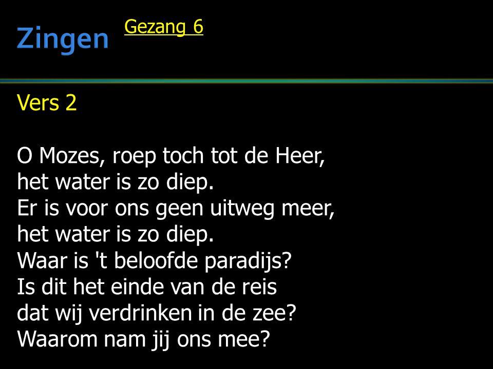 Vers 3 Maar Mozes heft zijn staf omhoog: al is het water diep, de wind steekt op, de zee wordt droog.