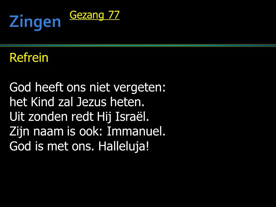Vers 4 Dan wordt aan Jozef in de nacht de blijde boodschap ook gebracht.