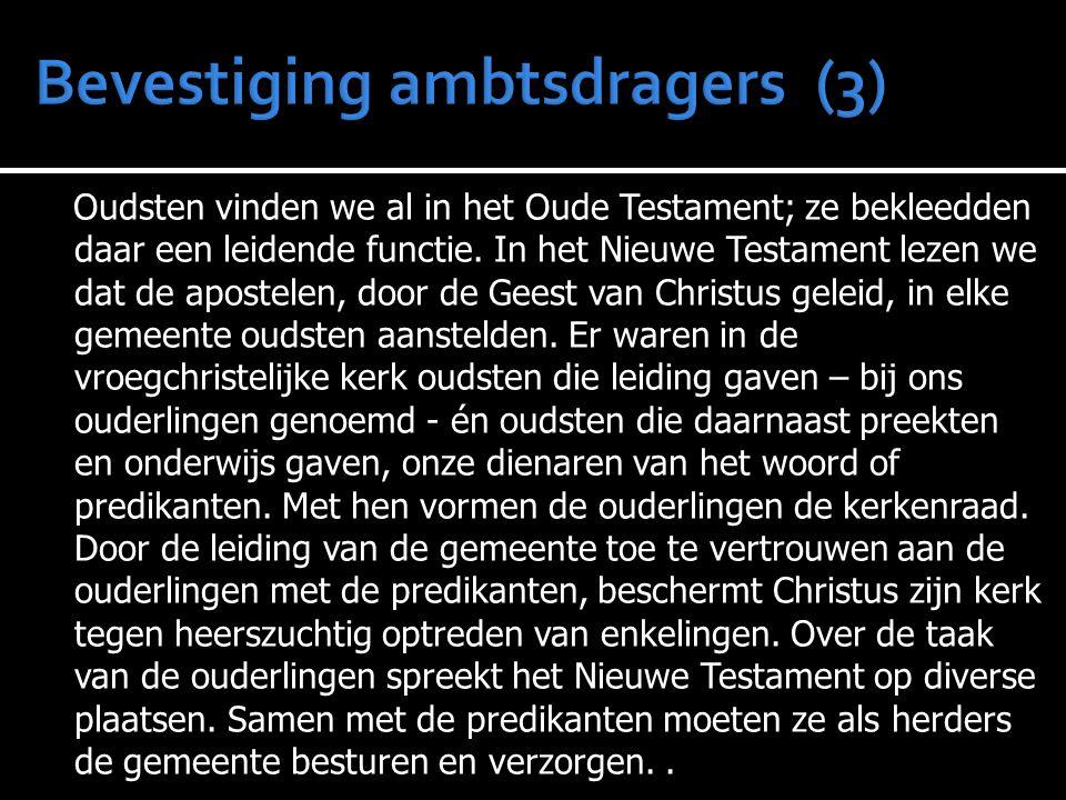 Oudsten vinden we al in het Oude Testament; ze bekleedden daar een leidende functie. In het Nieuwe Testament lezen we dat de apostelen, door de Geest