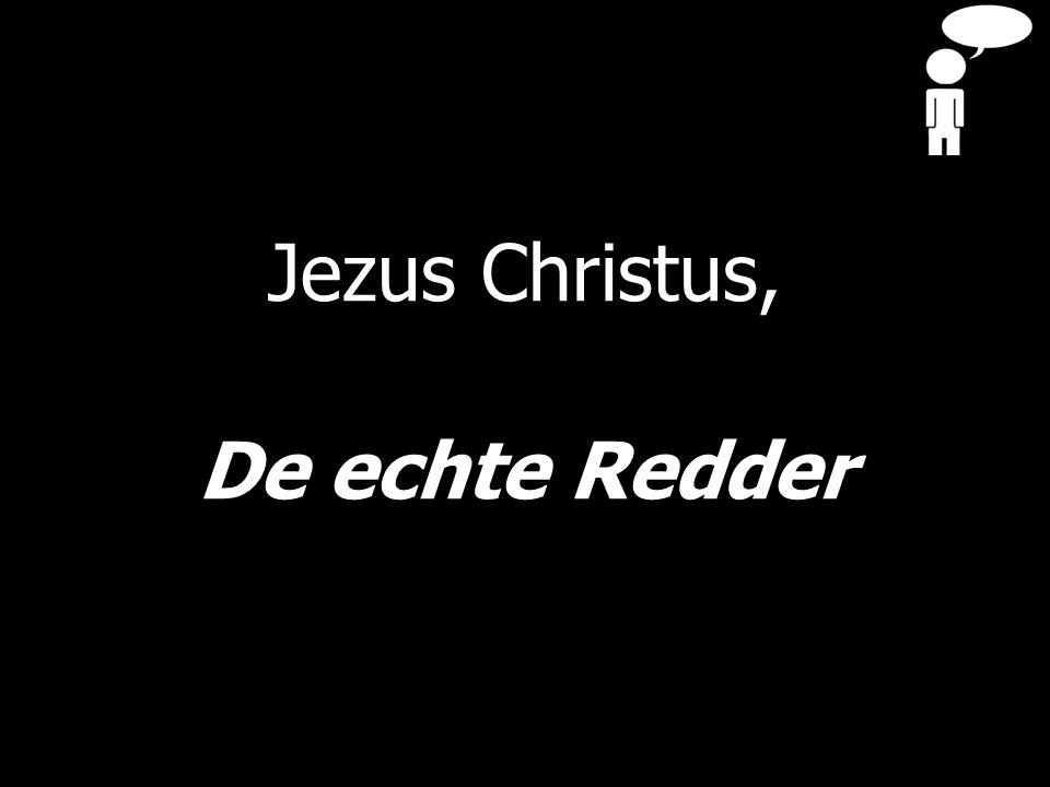Jezus Christus, De echte Redder