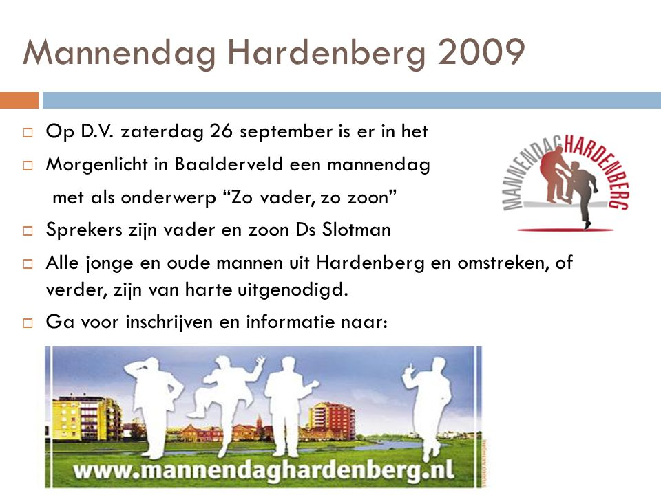 """Mannendag Hardenberg 2009  Op D.V. zaterdag 26 september is er in het  Morgenlicht in Baalderveld een mannendag met als onderwerp """"Zo vader, zo zoon"""