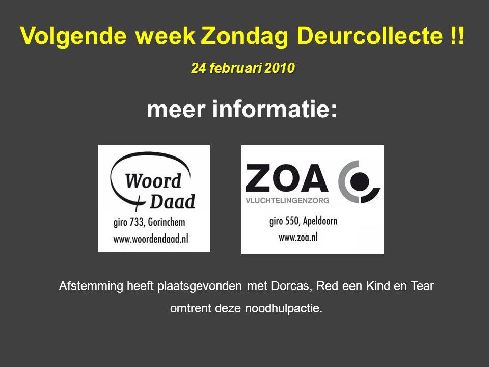 24 februari 2010 Volgende week Zondag Deurcollecte !.