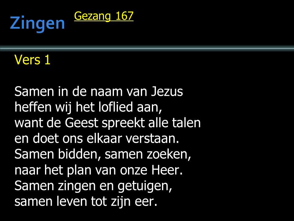 Vers 1 Samen in de naam van Jezus heffen wij het loflied aan, want de Geest spreekt alle talen en doet ons elkaar verstaan. Samen bidden, samen zoeken
