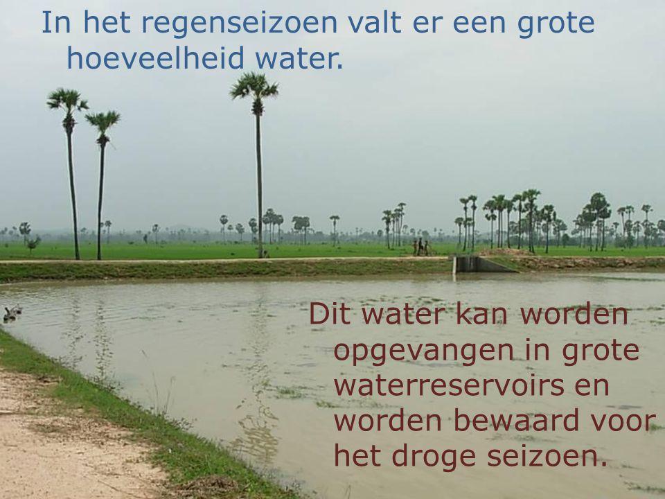 In het regenseizoen valt er een grote hoeveelheid water. Dit water kan worden opgevangen in grote waterreservoirs en worden bewaard voor het droge sei