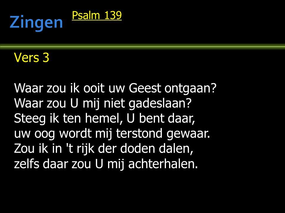 Psalm 139 Vers 4 Al vloog ik heen van uw gelaat op vleugels van de dageraad tot aan het uiterste der zee, uw hand ging zelfs daar met mij mee, uw rechterhand zou mij bereiken.