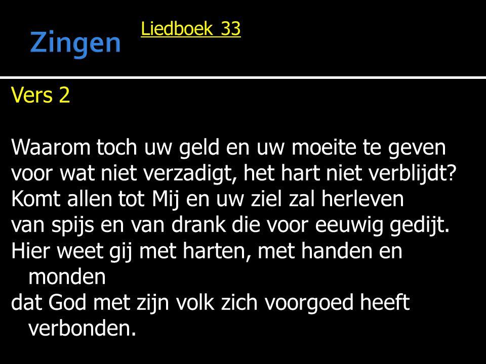 Liedboek 33 Vers 2 O zoekt toch de Here, hier wordt Hij gevonden.