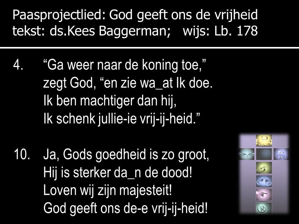 Paasprojectlied: God geeft ons de vrijheid tekst: ds.Kees Baggerman; wijs: Lb.