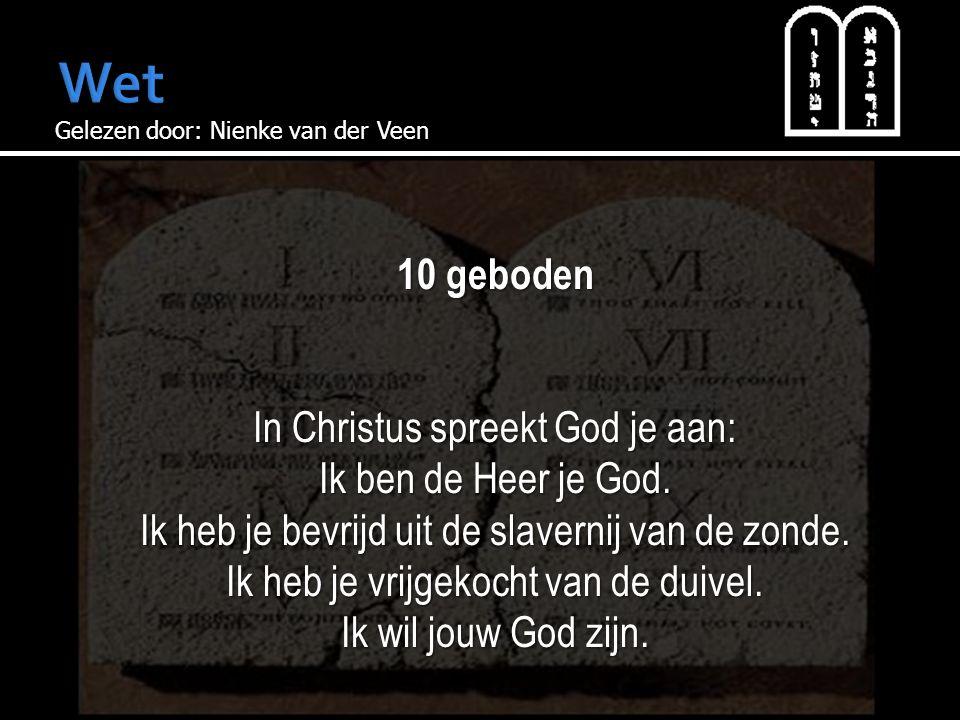 10 geboden In Christus spreekt God je aan: Ik ben de Heer je God.