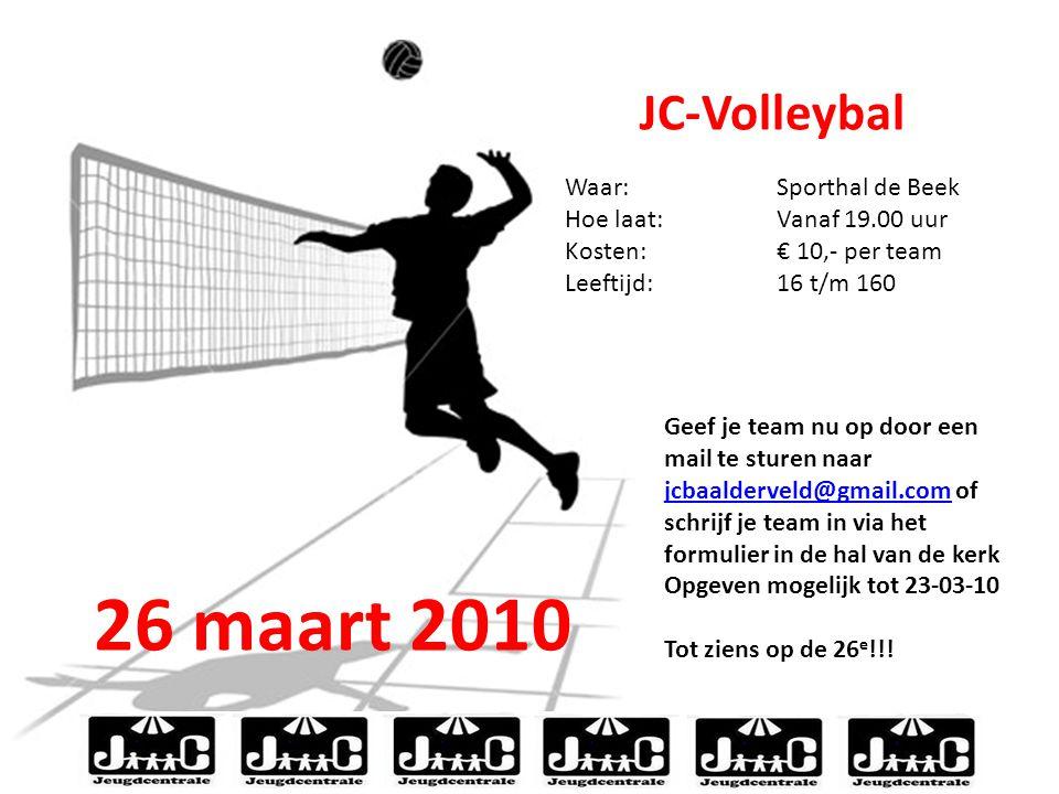 JC-Volleybal 26 maart 2010 JC-Volleybal Waar:Sporthal de Beek Hoe laat:Vanaf 19.00 uur Kosten:€ 10,- per team Leeftijd:16 t/m 160 Geef je team nu op door een mail te sturen naar jcbaalderveld@gmail.com of schrijf je team in via het formulier in de hal van de kerk jcbaalderveld@gmail.com Opgeven mogelijk tot 23-03-10 Tot ziens op de 26 e !!!