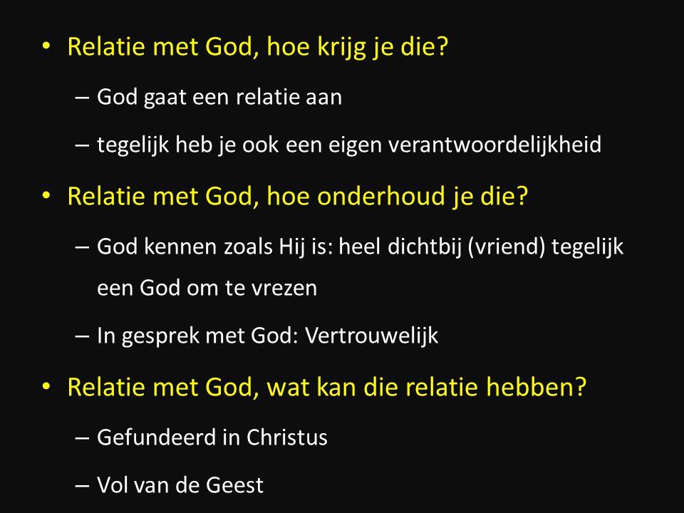 Relatie met God, hoe krijg je die.