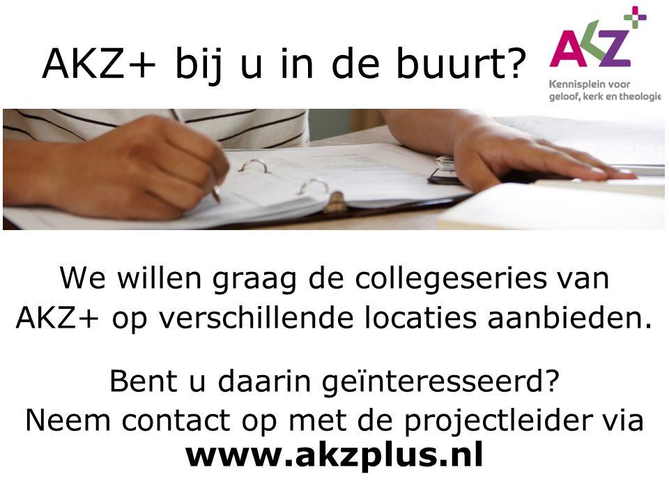 AKZ+ bij u in de buurt? We willen graag de collegeseries van AKZ+ op verschillende locaties aanbieden. Bent u daarin geïnteresseerd? Neem contact op m