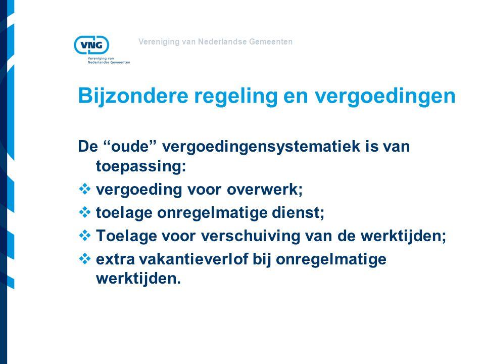 """Vereniging van Nederlandse Gemeenten Bijzondere regeling en vergoedingen De """"oude"""" vergoedingensystematiek is van toepassing:  vergoeding voor overwe"""