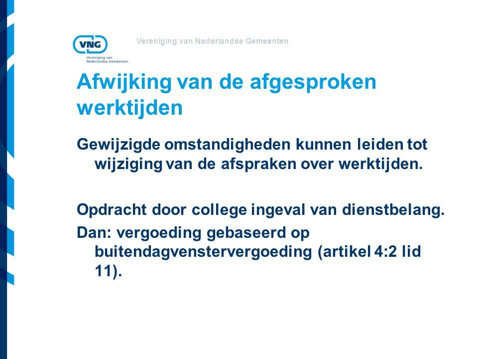 Vereniging van Nederlandse Gemeenten Afwijking van de afgesproken werktijden Gewijzigde omstandigheden kunnen leiden tot wijziging van de afspraken ov