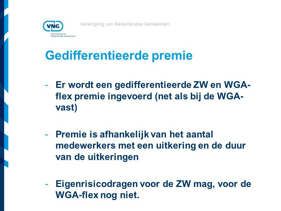Vereniging van Nederlandse Gemeenten Gedifferentieerde premie -Er wordt een gedifferentieerde ZW en WGA- flex premie ingevoerd (net als bij de WGA- va