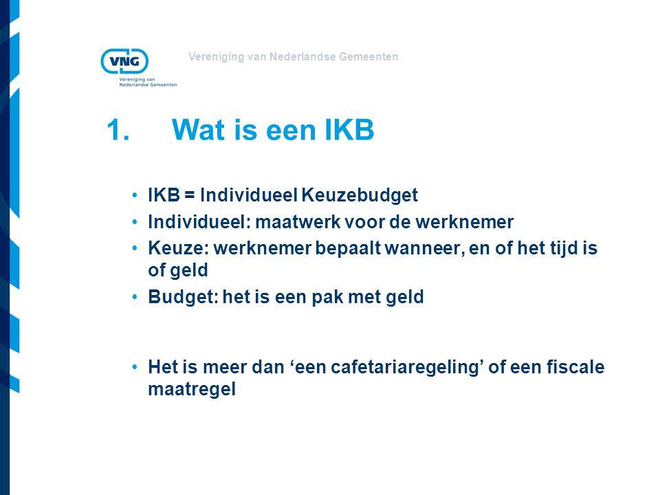 Vereniging van Nederlandse Gemeenten 1.Wat is een IKB IKB = Individueel Keuzebudget Individueel: maatwerk voor de werknemer Keuze: werknemer bepaalt w