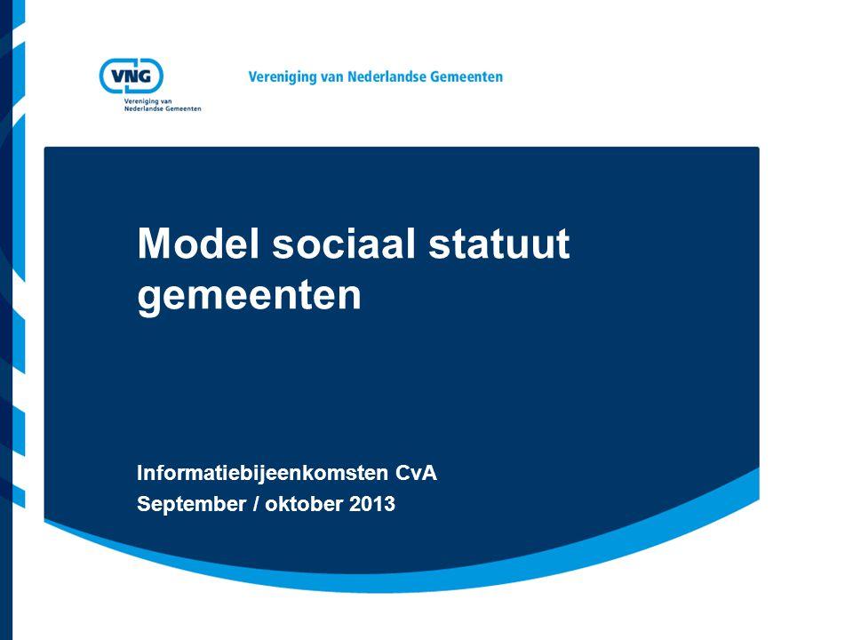 Model sociaal statuut gemeenten Informatiebijeenkomsten CvA September / oktober 2013