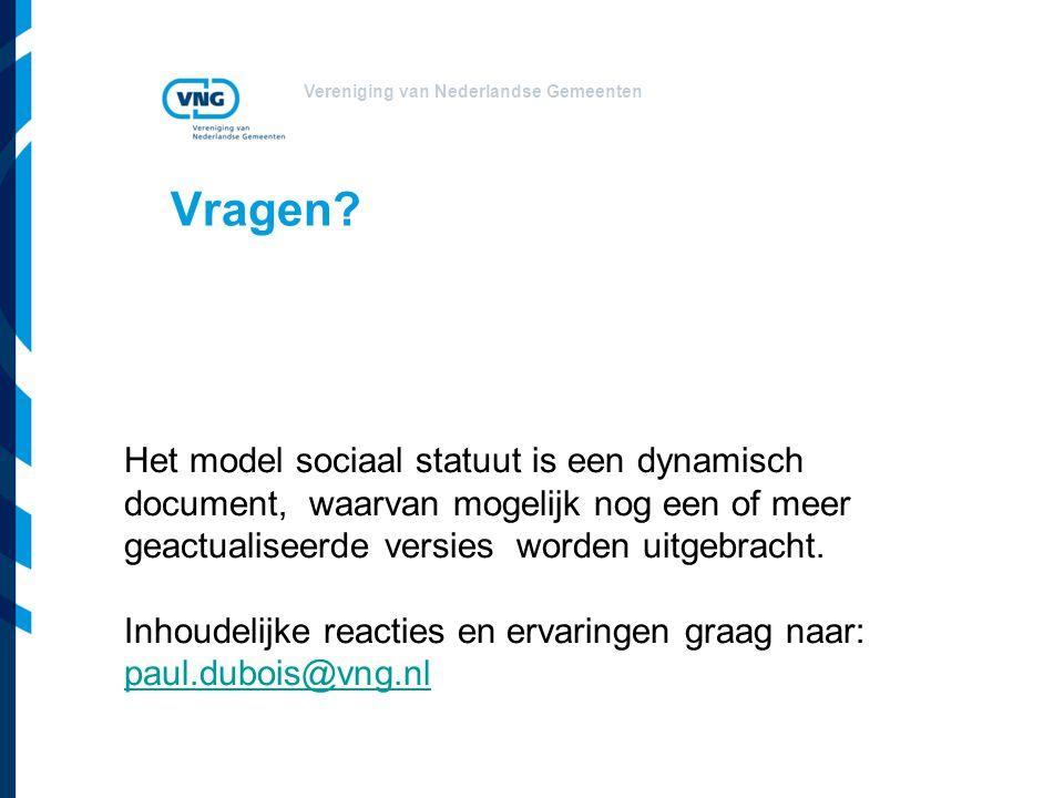 Vereniging van Nederlandse Gemeenten Vragen? Het model sociaal statuut is een dynamisch document, waarvan mogelijk nog een of meer geactualiseerde ver