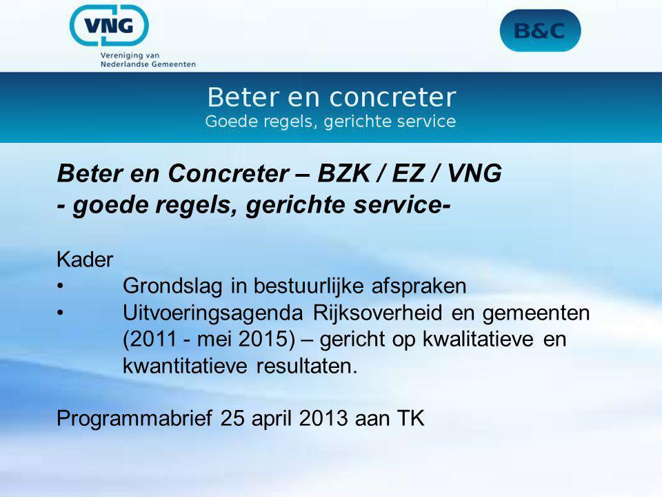 Beter en Concreter – BZK / EZ / VNG - goede regels, gerichte service- Kader Grondslag in bestuurlijke afspraken Uitvoeringsagenda Rijksoverheid en gem
