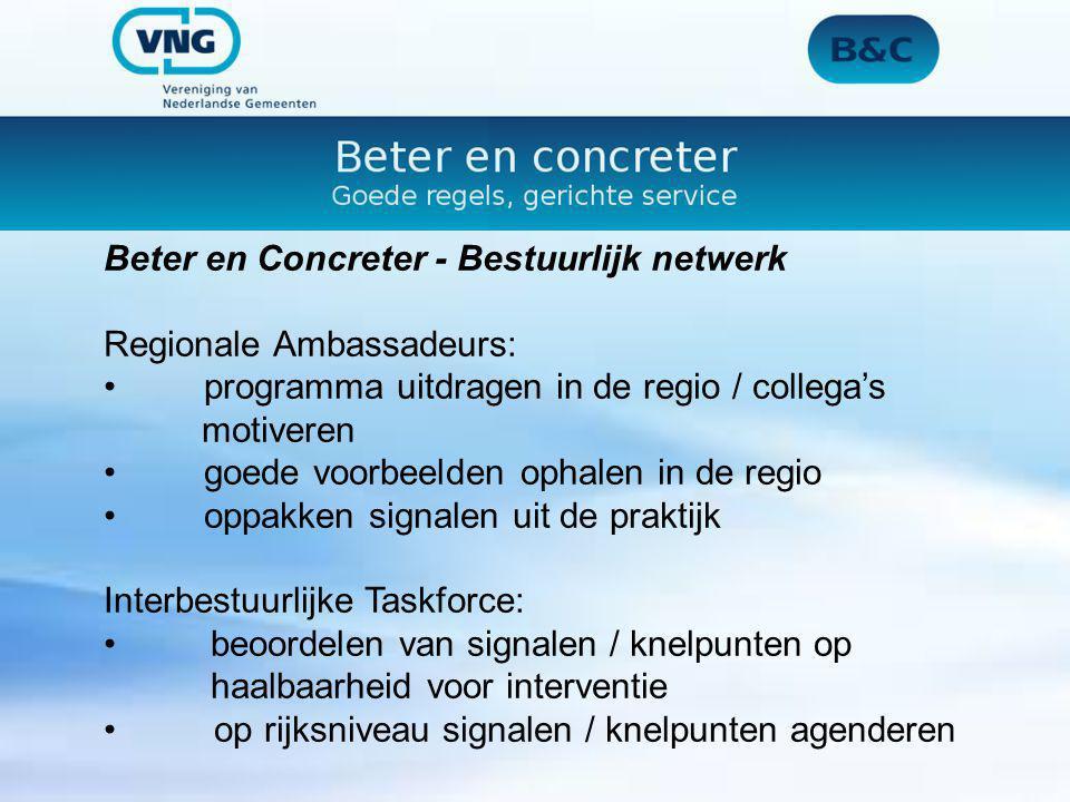 Beter en Concreter - Bestuurlijk netwerk Regionale Ambassadeurs: programma uitdragen in de regio / collega's motiveren goede voorbeelden ophalen in de