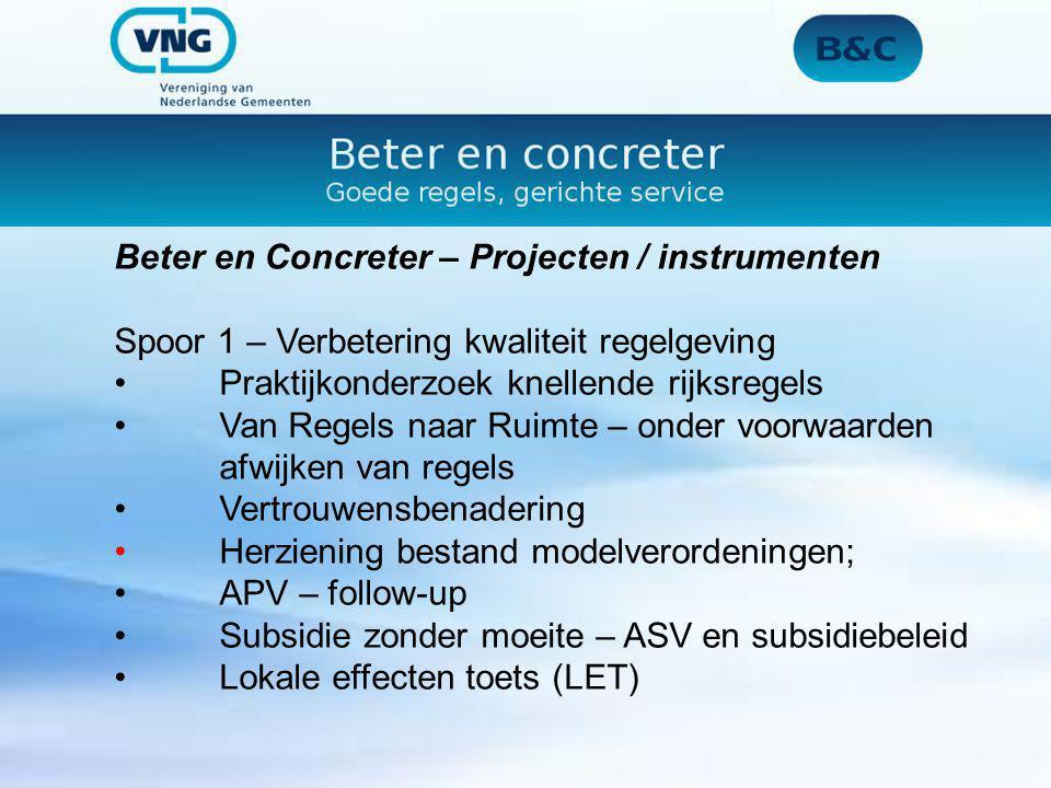 Beter en Concreter – Projecten / instrumenten Spoor 1 – Verbetering kwaliteit regelgeving Praktijkonderzoek knellende rijksregels Van Regels naar Ruim