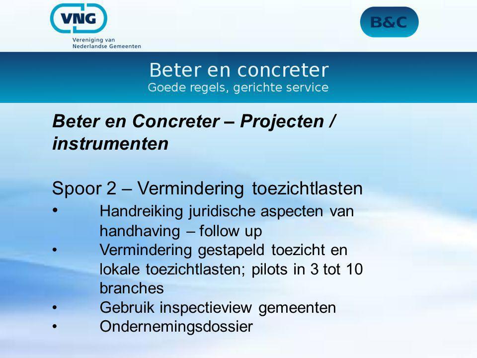 Beter en Concreter – Projecten / instrumenten Spoor 2 – Vermindering toezichtlasten Handreiking juridische aspecten van handhaving – follow up Vermind