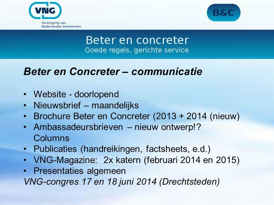 Beter en Concreter – communicatie Website - doorlopend Nieuwsbrief – maandelijks Brochure Beter en Concreter (2013 + 2014 (nieuw) Ambassadeursbrieven