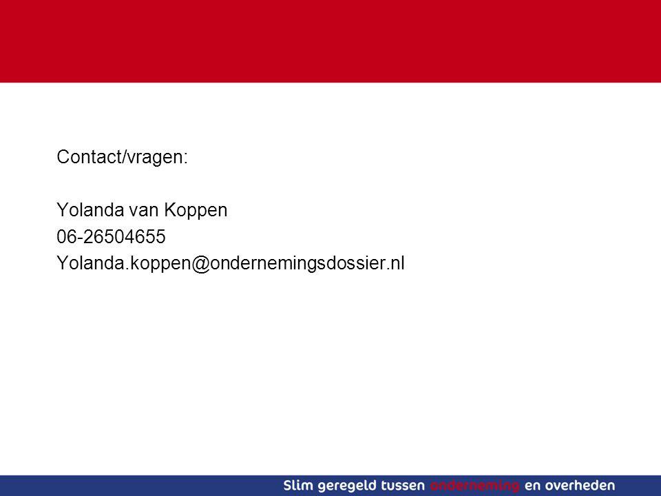 Contact/vragen: Yolanda van Koppen 06-26504655 Yolanda.koppen@ondernemingsdossier.nl